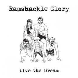 ramshackle glory live the dream