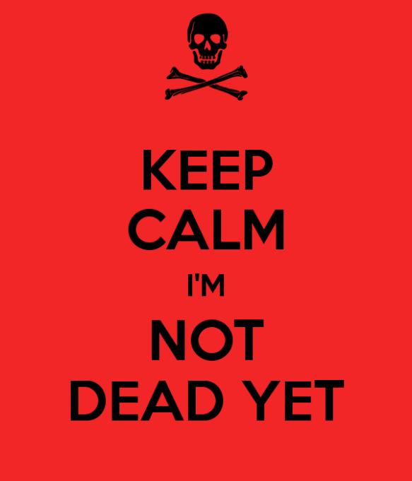 im not dead